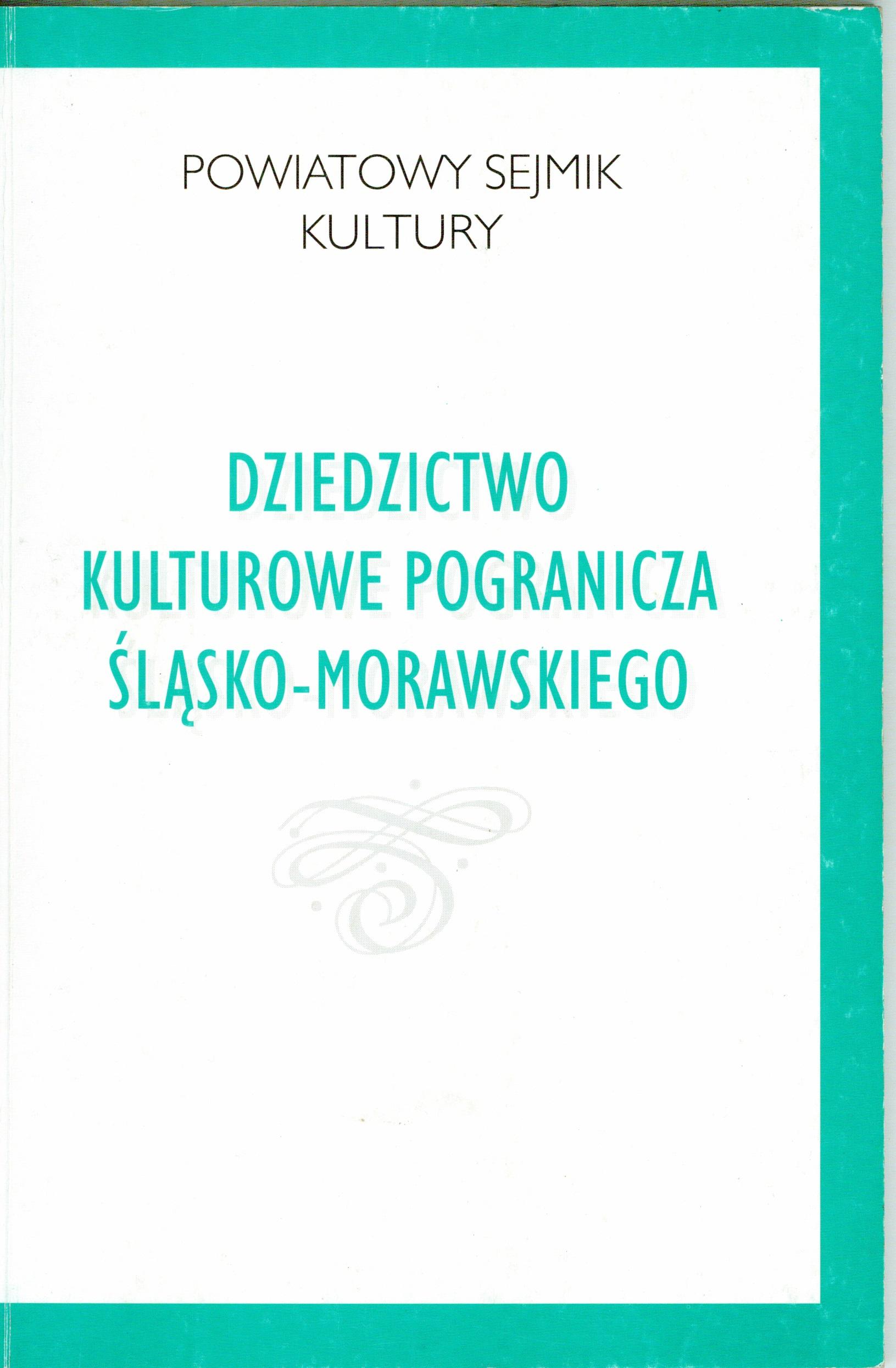 Dziecictwo kulturowe pogranicza śląsko-morawskiego